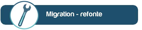 Migration et refonte